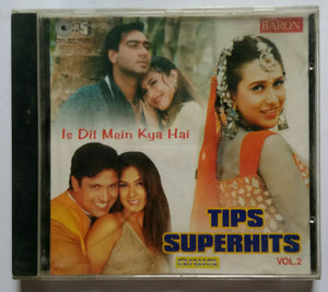Tips Superhits - Vol :2 ( Is Dil Mein Kya Hai )