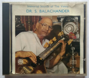 Immortal Sounds Of The Veena - Dr. S. Balachander