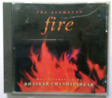 The Elements - Fire Music Composed by Bhaskar Chandavarkar