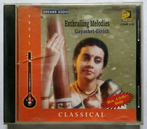 Enthralling Melodies : Gayathri Girish  ( Classical )