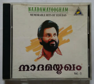 Naadamayoogham ( Memorable Hits Of Yesudas Vol .5 )