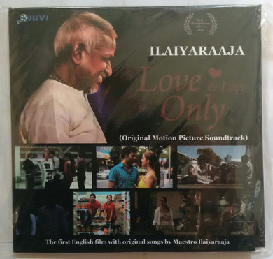 Ilaiyaraaja Love & Love Only ( Original Motion Picture Soundtrack )