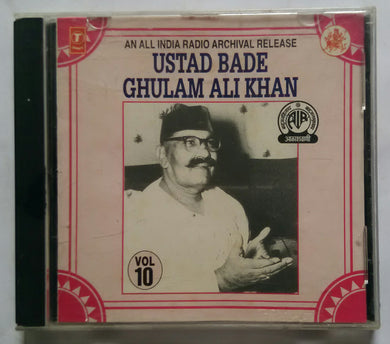 An All India Radio Archival Release ( Ustad Bade Ghulam Ali Khan Vocal - Vol :10 )