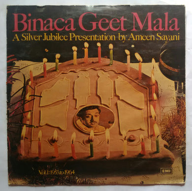 Binaca Geet Mala vol -1 : 1953 to 1964 ( A Silver Jubilee Presentation by Ameen Sayani )