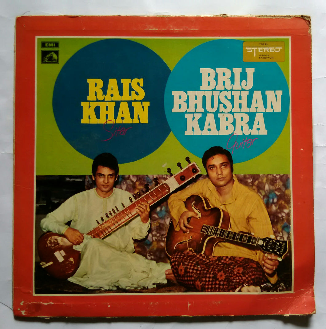 ( Sitar - Guitar Duet By ) - Rais Khan And Brij Bhushan Kabra