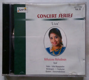 Concert Series ( Live Nithyasree Mahadevan Vocal - Vol 2 )