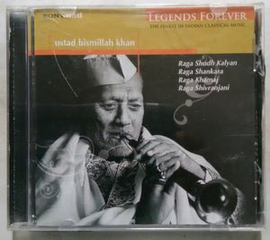 Legends Forever ( The Finest In Indian Classical Music ) Ustad Bismillah Khan