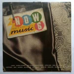 Now 6 That's what I Call Music ( 30 Top Chart Hits ) LP : 1&2