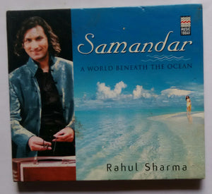 "Rahul Sharma "" Samandar "" A World Beneath The Ocean"