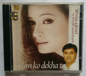 "Tum Ko Dekha To "" Unforgettable Ghazals By Jagjit Singh """
