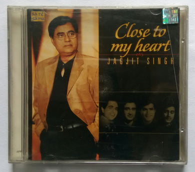 Close to my Heart Jagjit Singh