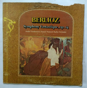 "Berlioz : Symphony Fantastique , OP . 14 "" Andre Vandernoot , French National Radio Orchestra """