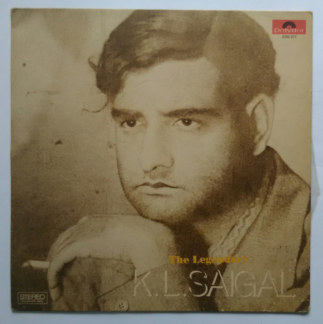 The Legendary K. L. Saigal ( Now In Stereo )