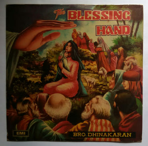 "The Blessing Hand - Bro Dhinakaran "" Tamil "" ( Long Play , 33/ RPM"