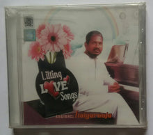 "Lilting Love Songs "" Music : Ilaiyaraaja """