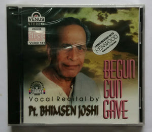 "Vocal Recital By Pt. Bhimsen Joshi "" Begun Gun Gave """