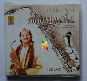 Alaipayuthe - Thrilling Sax by Dr. Kadri Gopalnath Saxophone ( 2 CD Pack )