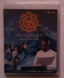 "Swappnam - Dance , Theatre , Dreams "" Music Composed By Isaignni Sri Ilaiyaraaja """