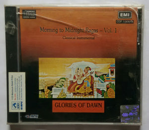 "Glories Of Dawn - Moming To Midnight Ragas "" Classical Instrumental "" Vol :1"