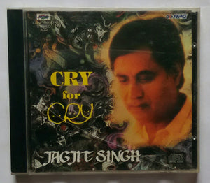 Cry for Cry - Jagjit Singh