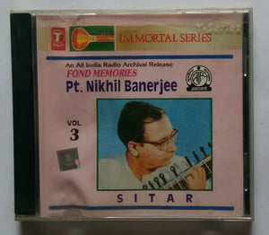 "Fond Pt. Nikhil Banerjee - Sitar "" An All India Radio Archival Release "" Vol :3"