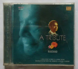 "A Tribute - Naushad "" Disc :1&2"