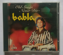 Old Songs Never Die Babla & His Orchestra