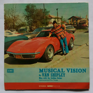 "Musical Vision By Van Shipley "" Man With The Golden Guitar Instrumental / Film Tunes "" ( Super 7 33/ RPM )"