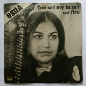 "Usha "" You Set My Heart On Fire """
