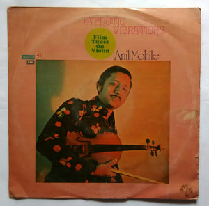"Hypnotic Vibrations "" Film Tunes On Violin "" Anil Mohile ( LP , 45 RPM )"