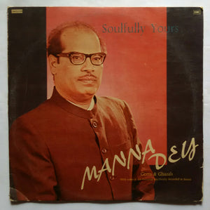 "Soulfully Yours - Manna Dey "" Geets & Ghazals """