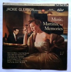 "Jackie Gleason  Presents "" Music , Martinis , and Memories . """