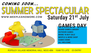 Grantham Friendly Gamers' 2nd Annual Summer Spectacular Open Games Day - Saturday 21st July