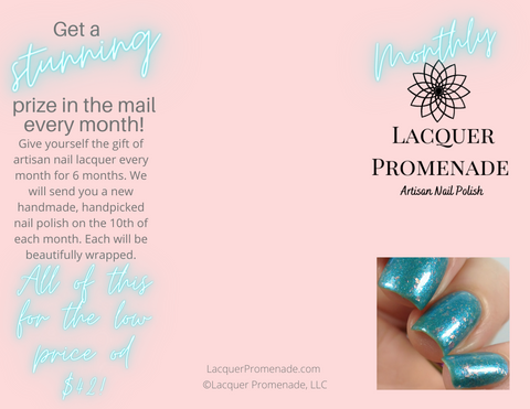 Lacquer Promenade MONTHLY!