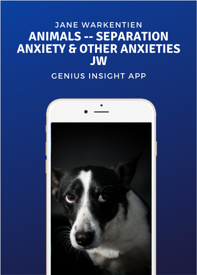 Animals -- Separation Anxiety & Other Anxieties JW - INSIGHT HEALTH APPS