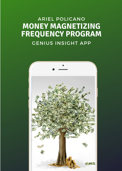 Money Magnetizing Frequency Program | Genius Insight Custom Panel | Ariel Policano - INSIGHT HEALTH APPS