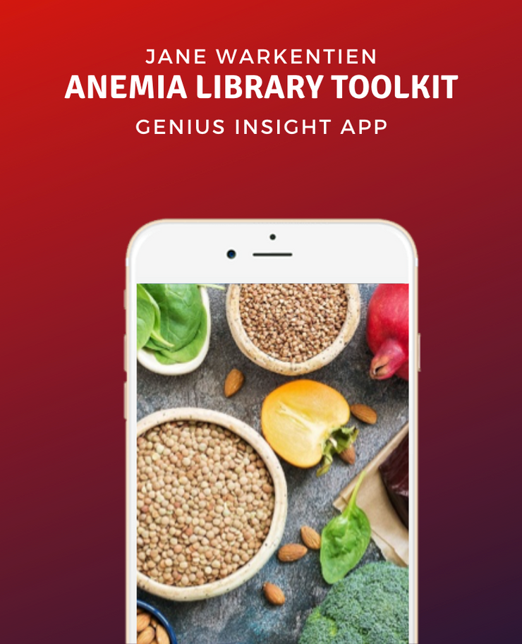 ANEMIA LIBRARY TOOLKIT | GENIUS LIBRARIES | JANE WARKENTIEN - INSIGHT HEALTH APPS