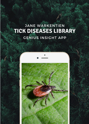 Tick Diseases Library Tool Kit | Genius Insight | Jane Warkentien - INSIGHT HEALTH APPS