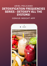 Detoxification Frequencies Series - Detoxify all the systems! - INSIGHT HEALTH APPS
