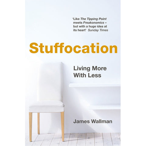Stuffocation: Living More with Less