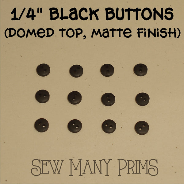 "black buttons 1/4"", matte finish"
