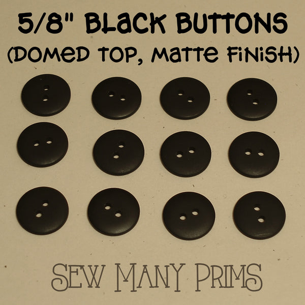 "black buttons 5/8"" with domed top & matte finish"