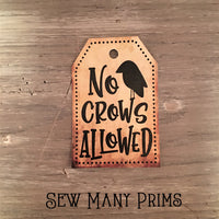 No Crows Allowed Tags, 4/pk - Sew Many Prims