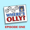 Where's Olly? Episode One