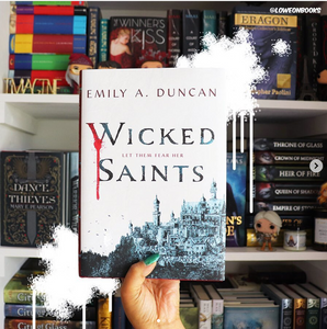 Wicked Saints, by Emily A. Duncan (SIGNED, FIRST EDITION WITH POSTER)