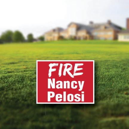 Fire Nancy Pelosi Yard Sign