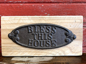 "Wood and Cast Iron ""BLESS THIS HOUSE"" Sign"