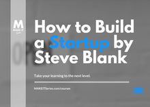 Load image into Gallery viewer, How to Build a Startup by Steve Blank