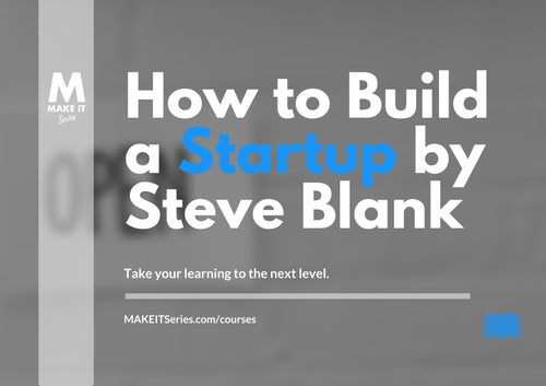 How to Build a Startup by Steve Blank