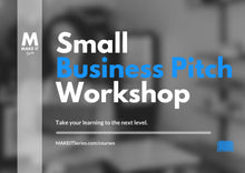 Load image into Gallery viewer, Small Business Pitch Workshop